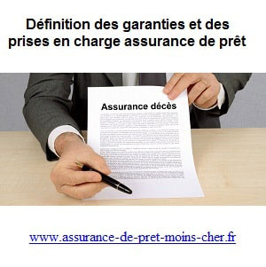 Qu'elles sont les garanties de prise en charges en assruance de prêt ?